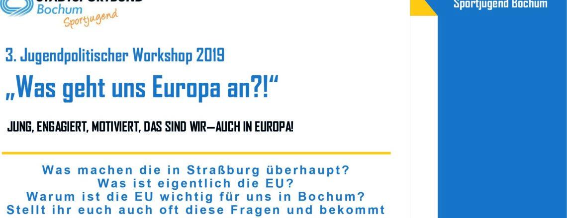 """3. Jugendpolitischer Workshop 2019 """"Was geht uns Europa an?!"""""""